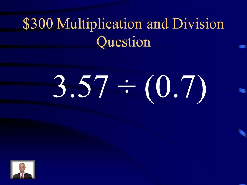 $300 Multiplication and Division Question
