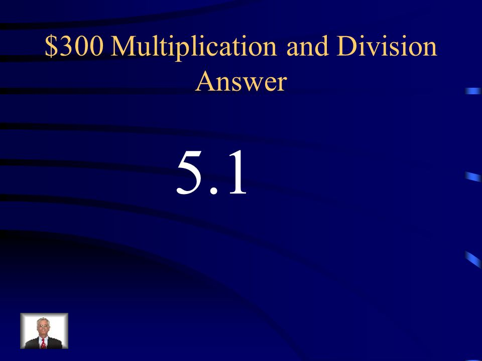 $300 Multiplication and Division Answer