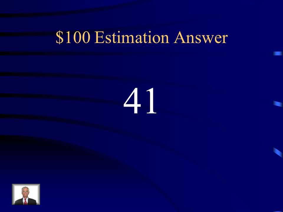 $100 Estimation Answer 41