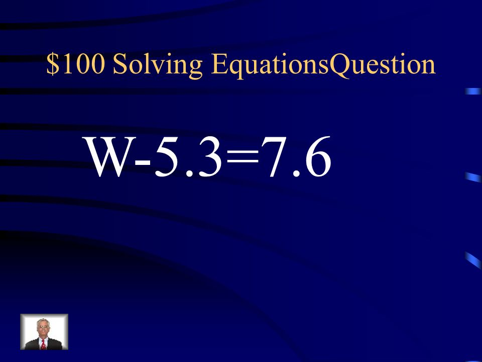 $100 Solving EquationsQuestion