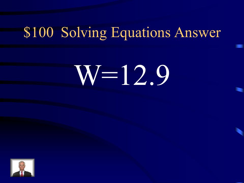 $100 Solving Equations Answer