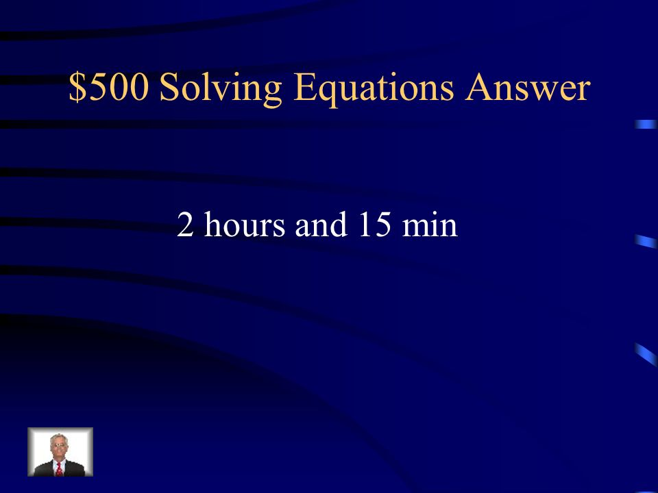 $500 Solving Equations Answer