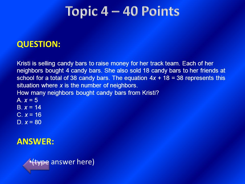 Topic 4 – 40 Points QUESTION: ANSWER: (type answer here)