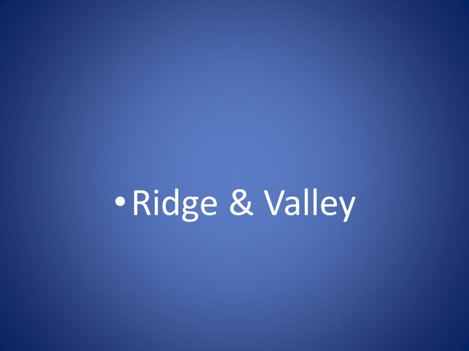 Ridge & Valley