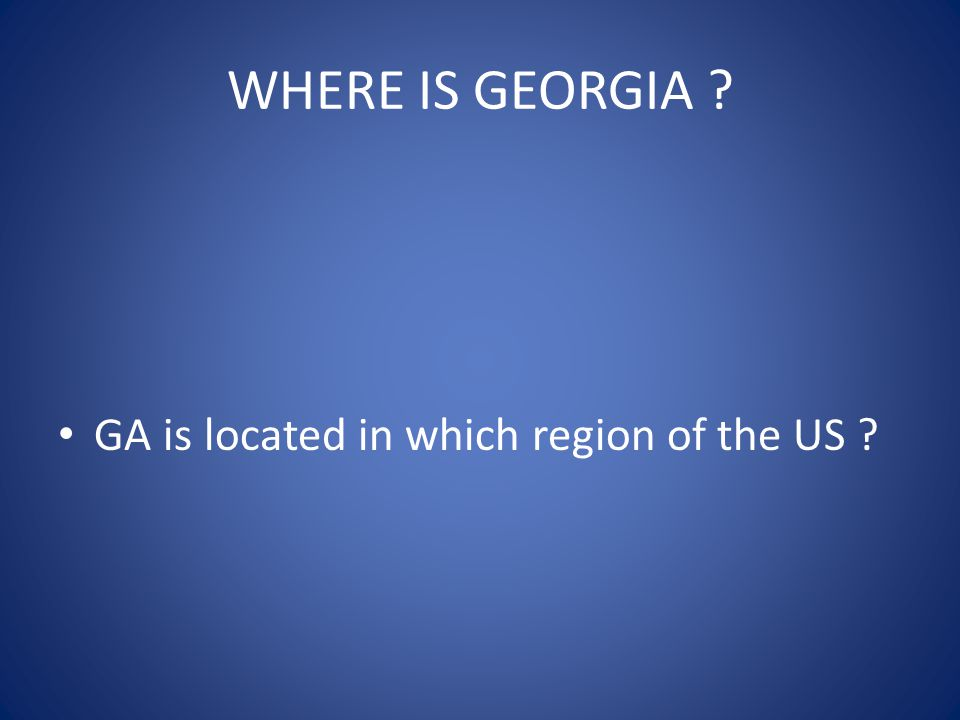 WHERE IS GEORGIA GA is located in which region of the US