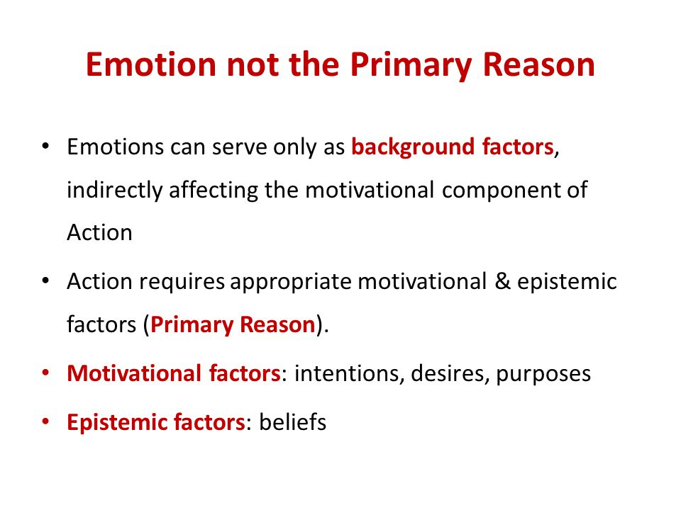 Emotion not the Primary Reason