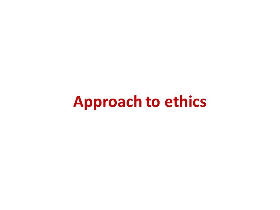 Approach to ethics