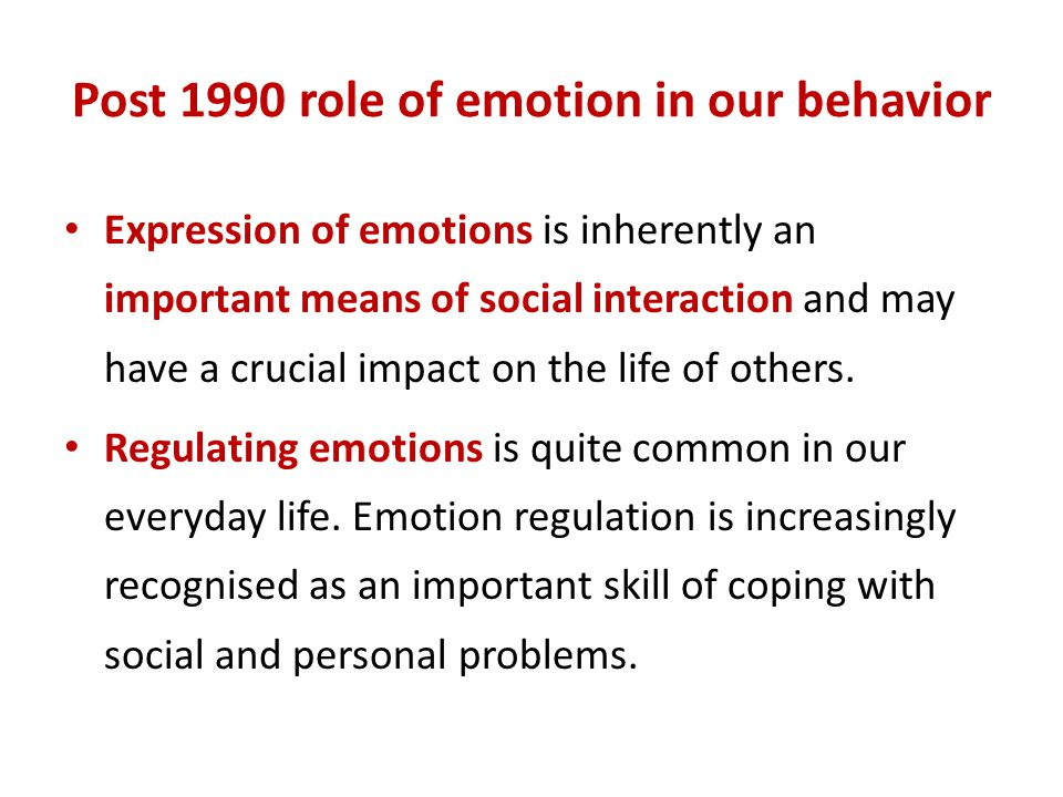 Post 1990 role of emotion in our behavior