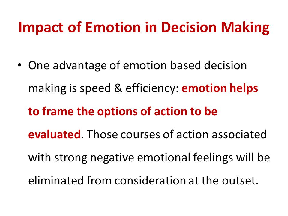Impact of Emotion in Decision Making