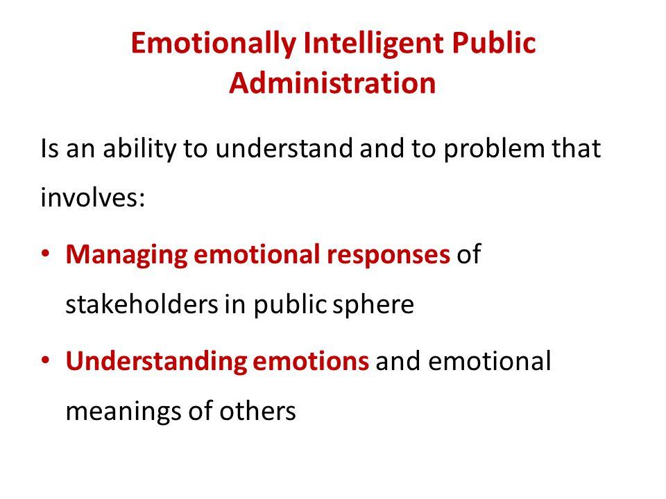 Emotionally Intelligent Public Administration