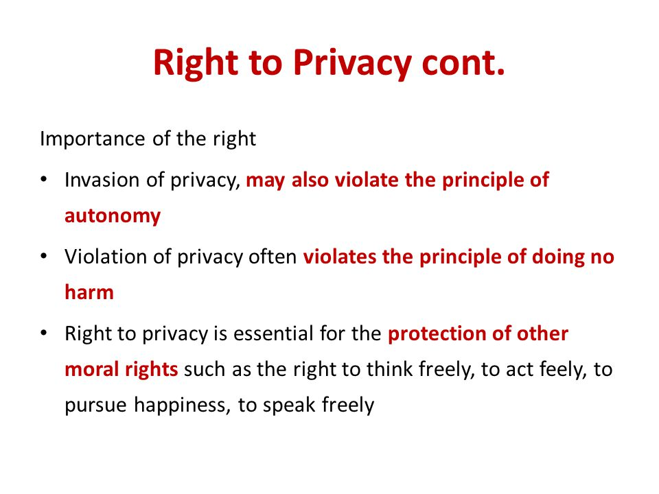 Right to Privacy cont. Importance of the right