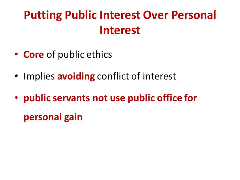 Putting Public Interest Over Personal Interest
