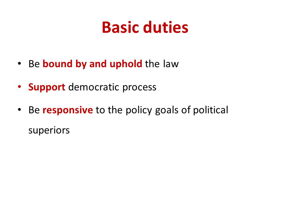 Basic duties Be bound by and uphold the law Support democratic process