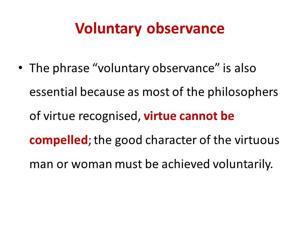 Voluntary observance