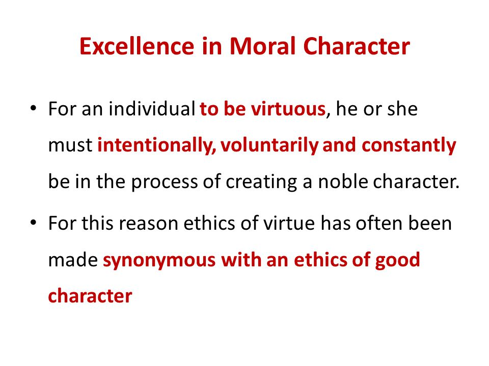 Excellence in Moral Character