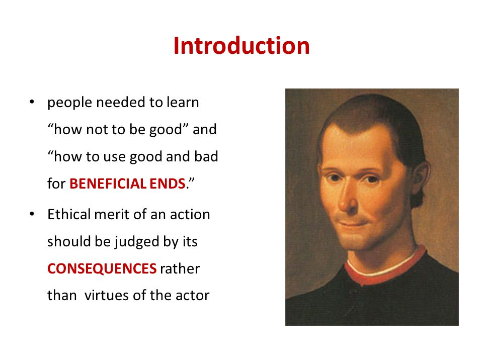 Introduction people needed to learn how not to be good and how to use good and bad for BENEFICIAL ENDS.