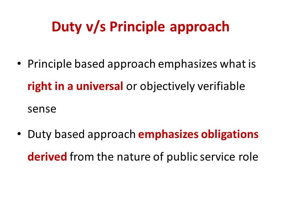 Duty v/s Principle approach