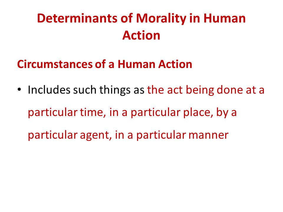 Determinants of Morality in Human Action