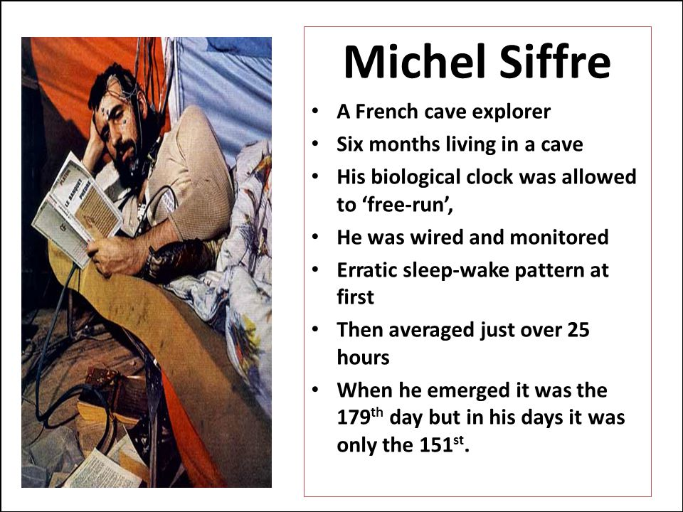 Michel Siffre A French cave explorer Six months living in a cave
