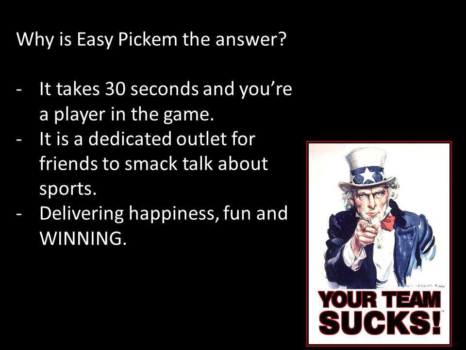 Why is Easy Pickem the answer