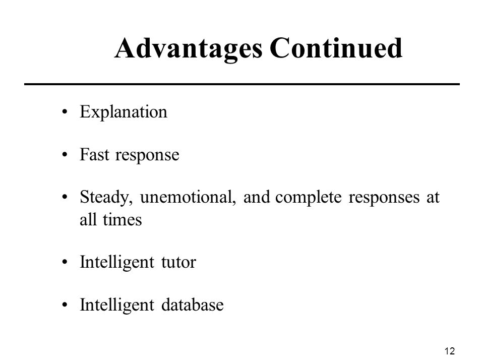 Advantages Continued Explanation Fast response