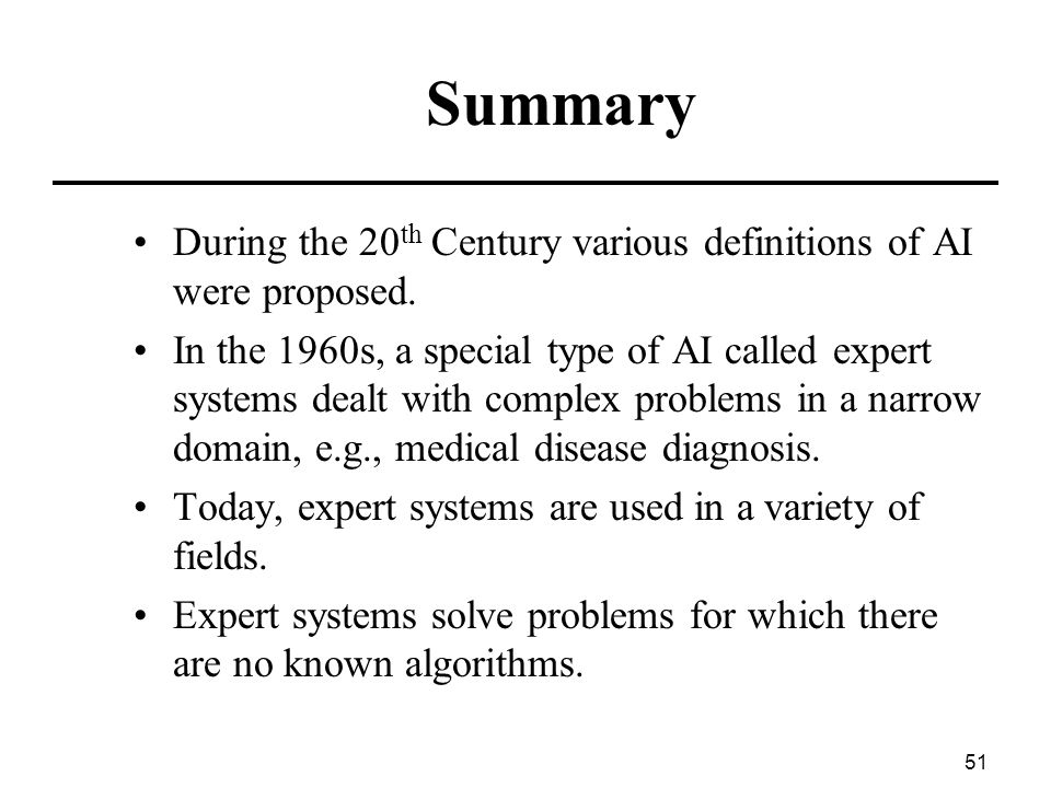 Summary During the 20th Century various definitions of AI were proposed.