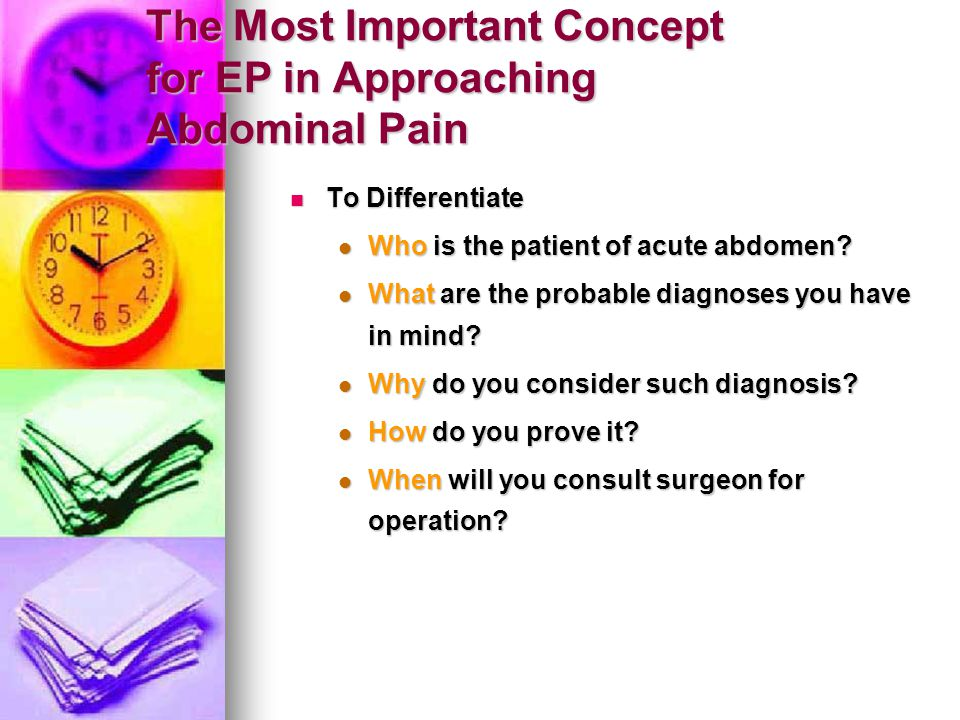 The Most Important Concept for EP in Approaching Abdominal Pain