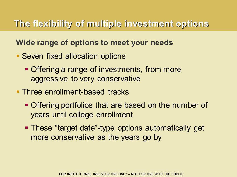 The flexibility of multiple investment options