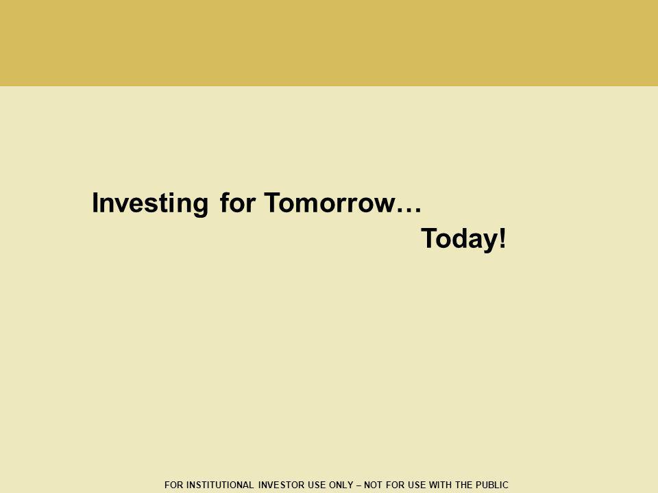 Investing for Tomorrow… Today!