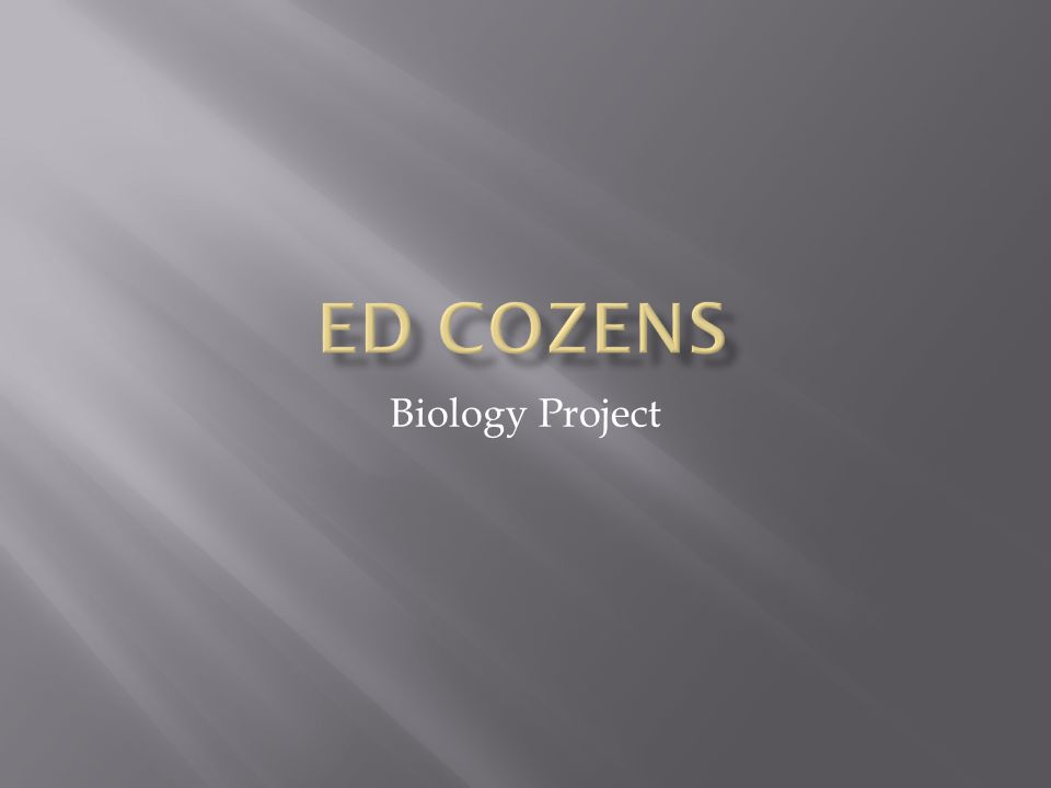 Ed Cozens Biology Project