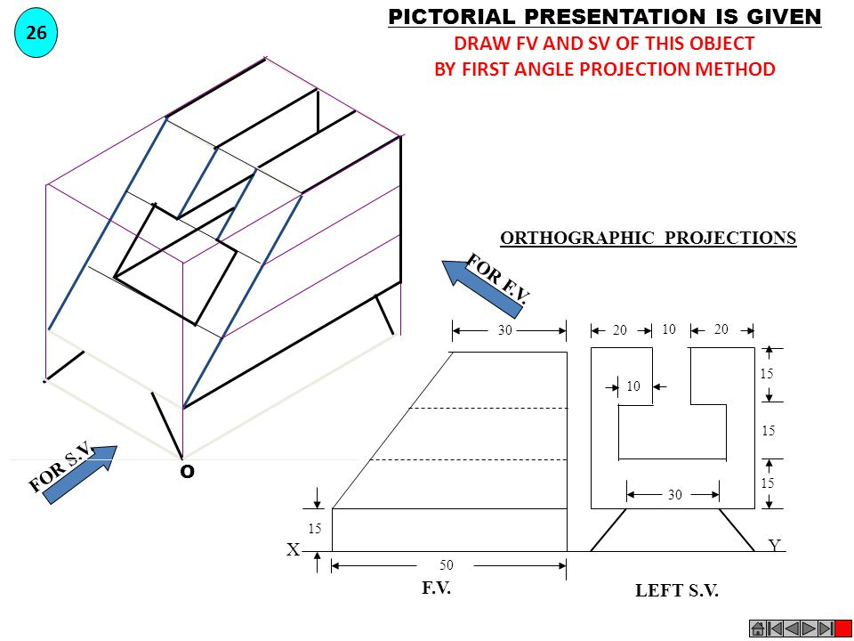 DRAW FV AND SV OF THIS OBJECT BY FIRST ANGLE PROJECTION METHOD
