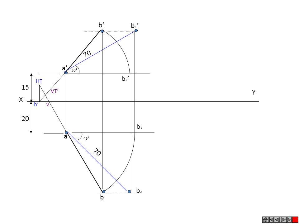 b' b1' 70 a' 30° b2' HT 15 VT' Y X h' v 20 b1 a 45° 70 b2 b