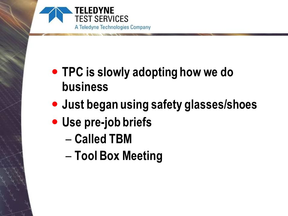 TPC is slowly adopting how we do business