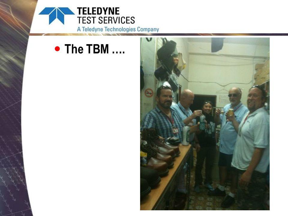 The TBM ….
