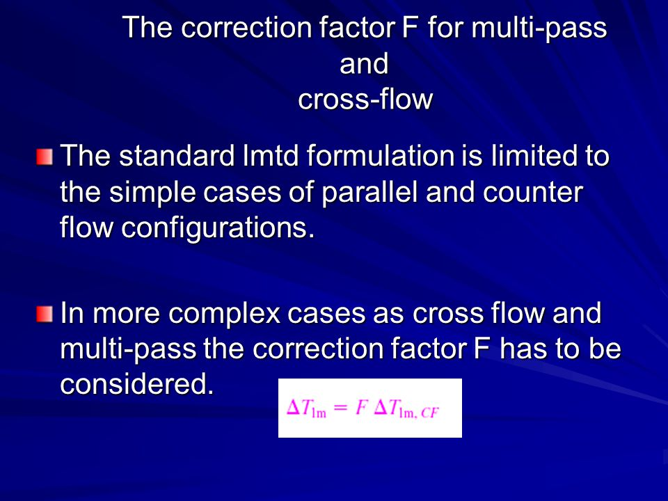 The correction factor F for multi-pass and cross-flow