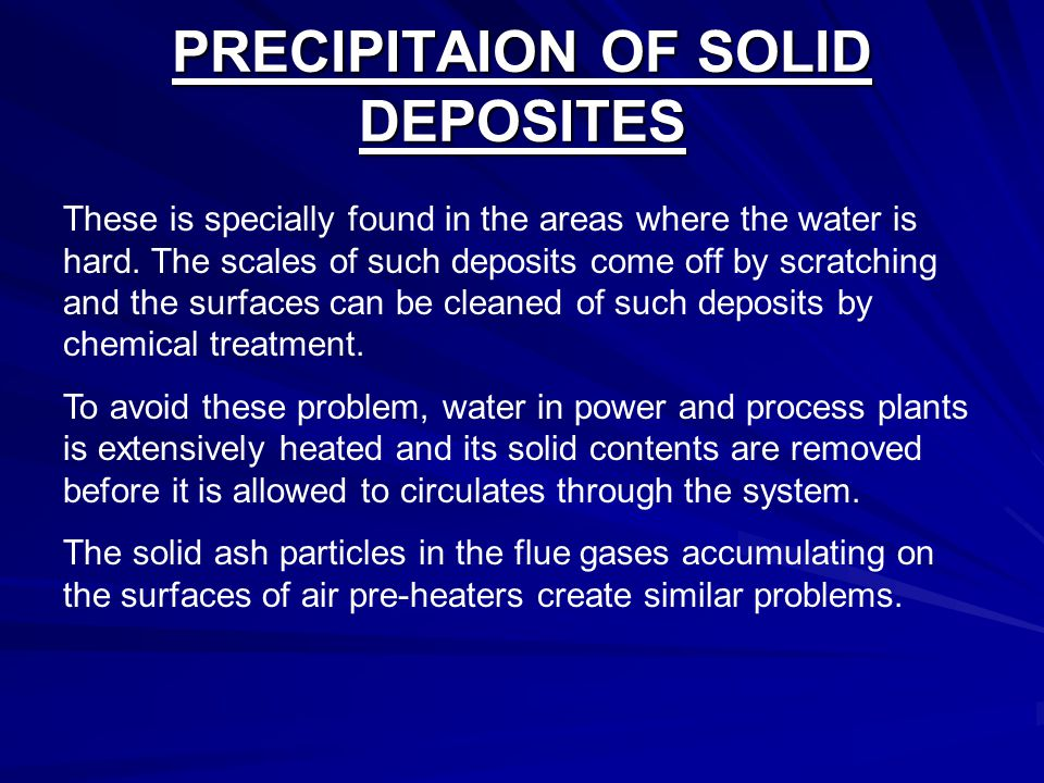 PRECIPITAION OF SOLID DEPOSITES