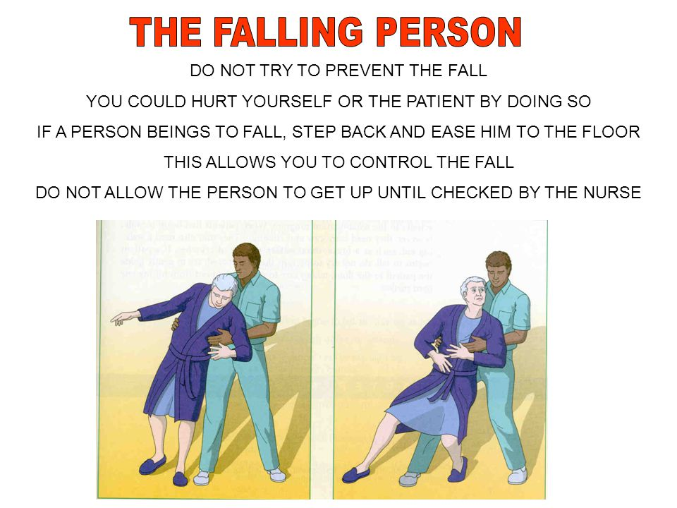 THE FALLING PERSON DO NOT TRY TO PREVENT THE FALL