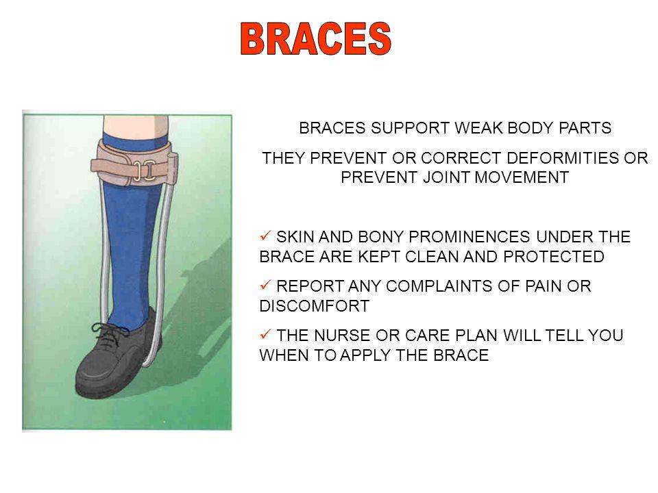 BRACES BRACES SUPPORT WEAK BODY PARTS