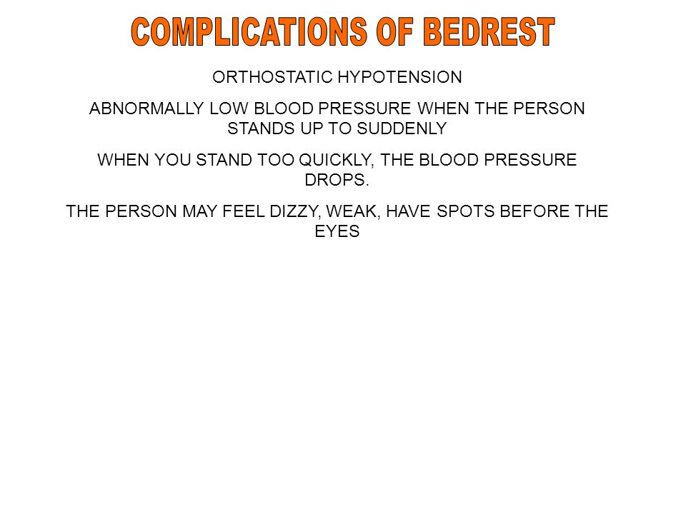 COMPLICATIONS OF BEDREST