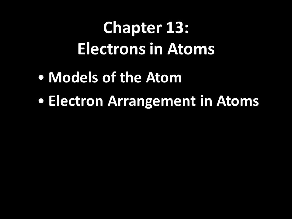 Chapter 13: Electrons in Atoms