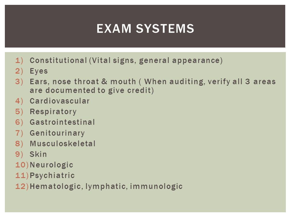 Exam Systems Constitutional (Vital signs, general appearance) Eyes