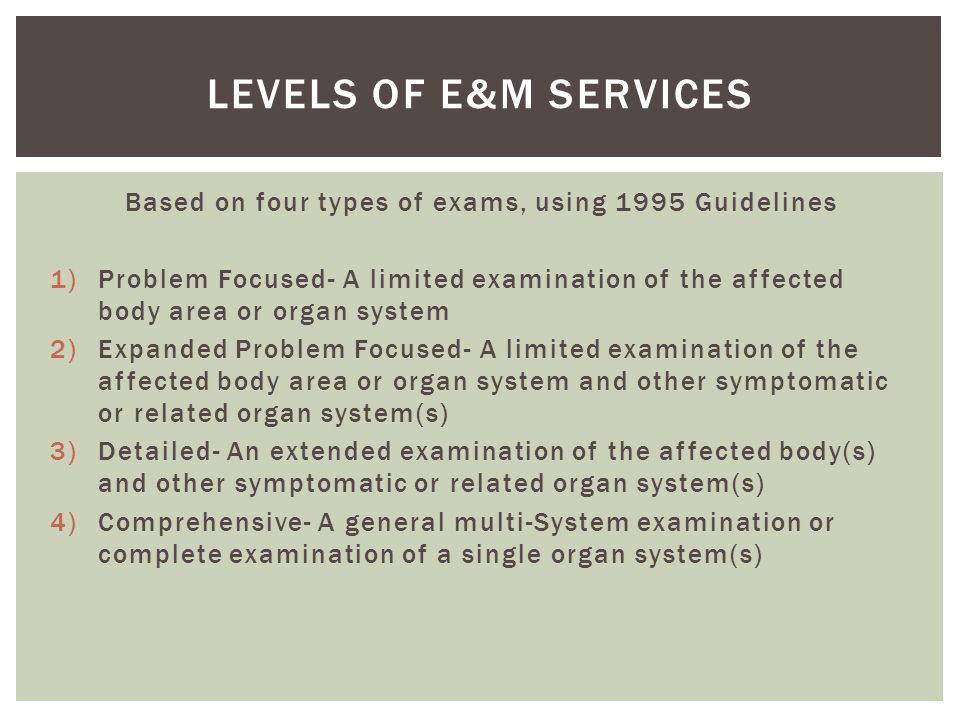Based on four types of exams, using 1995 Guidelines