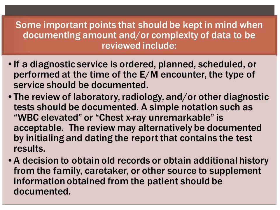 Some important points that should be kept in mind when documenting amount and/or complexity of data to be reviewed include: