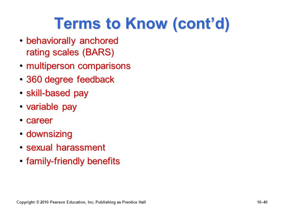 Terms to Know (cont'd) behaviorally anchored rating scales (BARS)