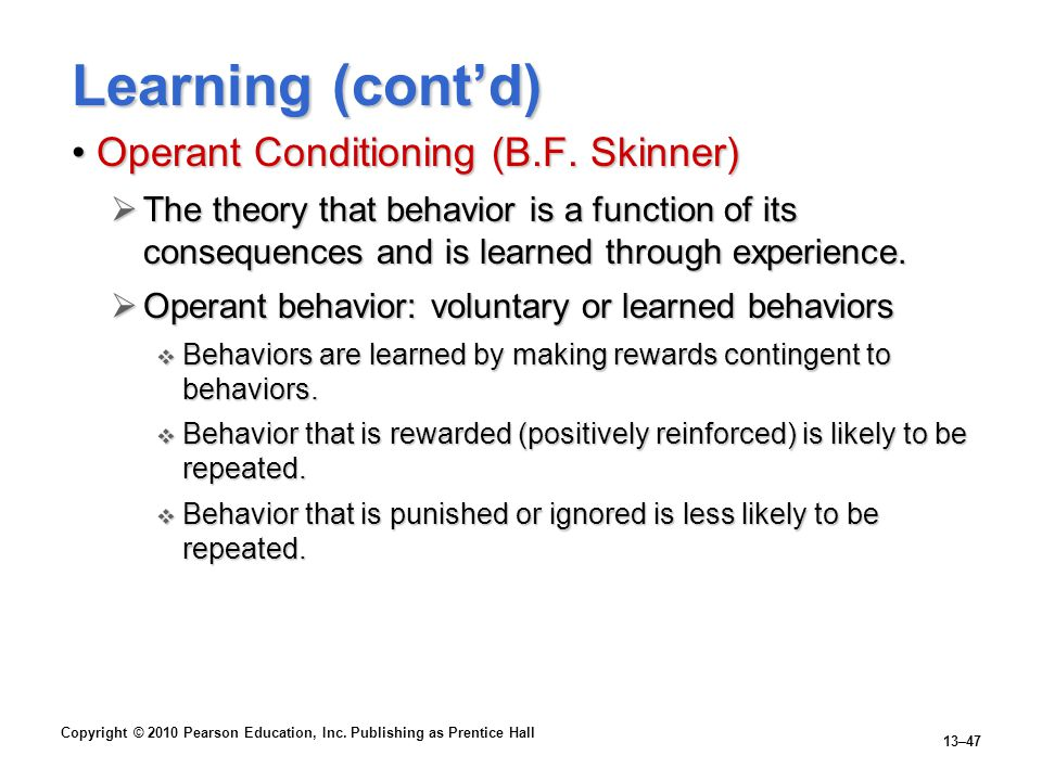 Learning (cont'd) Operant Conditioning (B.F. Skinner)