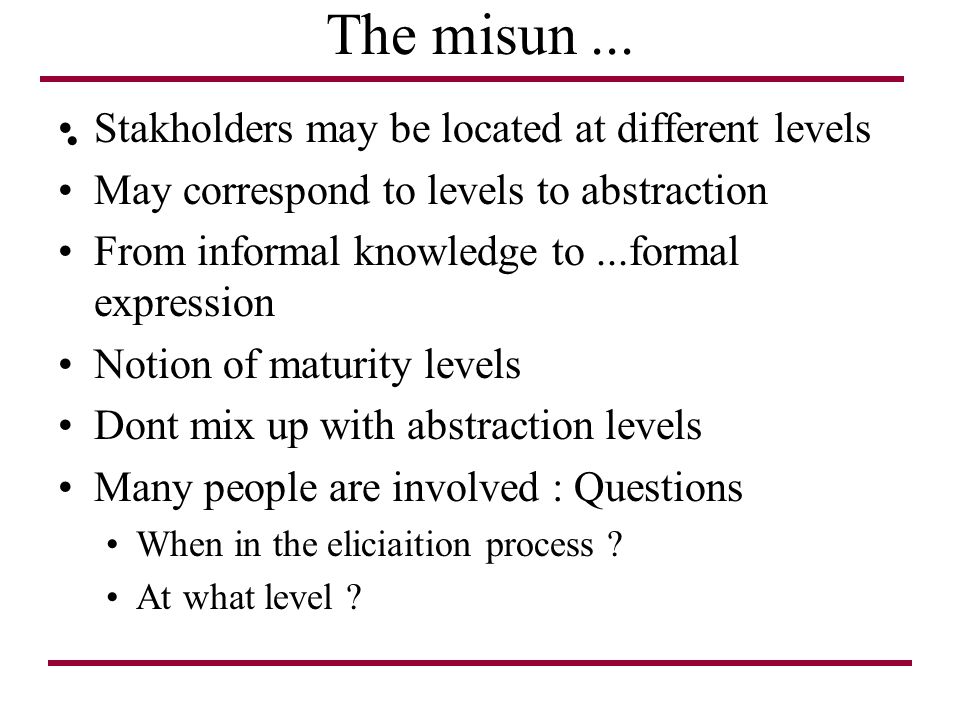 The misun ... Stakholders may be located at different levels