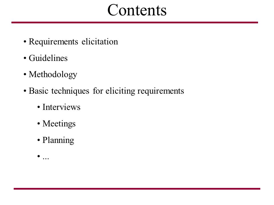 Contents Requirements elicitation Guidelines Methodology