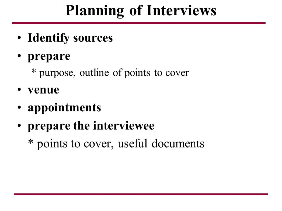 Planning of Interviews