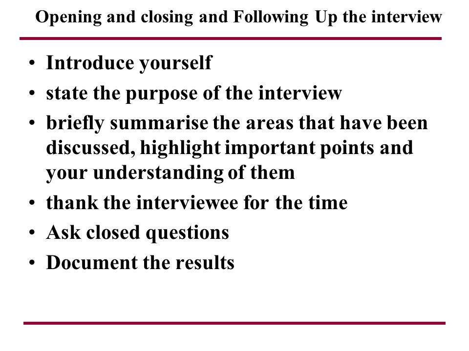 Opening and closing and Following Up the interview