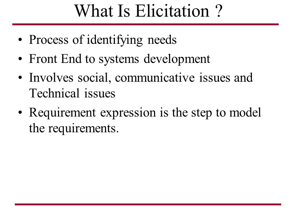 What Is Elicitation Process of identifying needs